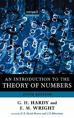 An Introduction to the Theory of Numbers By Hardy, G. H./ Wright, E. M./ Silverman, Joseph (EDT)/ Wiles, Andrew (EDT)